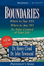 Boundaries Participant's Guide: When to Say Yes When to Say No to Take Control of Your Life[ BOUNDARIES PARTICIPANT'S GUIDE: WHEN TO SAY YES WHEN TO SAY NO TO TAKE CONTROL OF YOUR LIFE ] by Cloud, Henry (Author) Feb-02-99[ Paperback ]