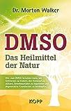 DMSO - Das Heilmittel der Natur:...