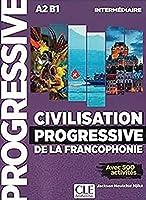 Civilisation progressive de la francophonie. Niveau intermédiaire. Livre avec 500 activités