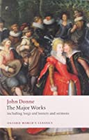 John Donne: The Major Works: Including Songs and Sonnets and Sermons (Oxford World's Classics)