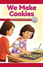 We Make Cookies: Working at the Same Time (Computer Science for the Real World)