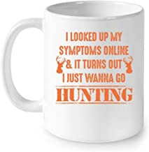 I Looked Up My Symptoms Online And It Turns Out I Just Wanna Go Hunting - Full-Wrap Coffee White Mug