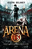 Arena 13 - Tome 01