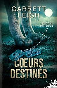 Un lien invisible, tome 1 : Coeurs destinés par Garrett Leigh