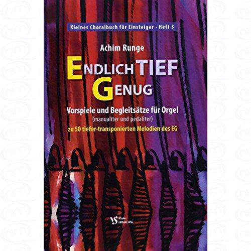Endlich tief genug - arrangiert für Orgel [Noten/Sheetmusic] Komponist : RUNGE ACHIM