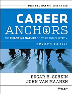 Career Anchors: The Changing Nature of Work and Careers Participant Workbook, 4th Edition (J-B US non-Franchise Leadership)