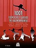 1001 Ejercicios y Juegos de Calentamiento (Spanish Edition) by Manuel Serrabona Mas (2004-08-18)