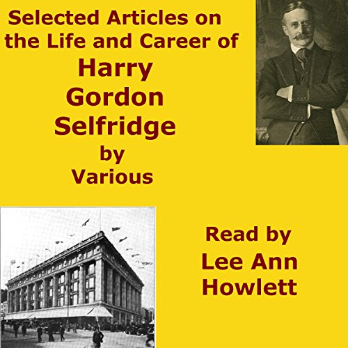 Selected Articles on the Life and Career of Harry Gordon Selfridge cover art