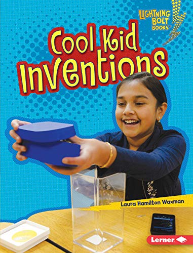 Cool Kid Inventions Lightning Bolt Books Kids In Charge Kindle Edition By Waxman Laura Hamilton Children Kindle Ebooks Amazon Com