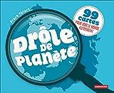 Drôle de planète - 99 cartes pour voir le monde autrement