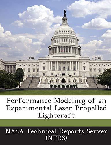 Performance Modeling of an Experimental Laser Propelled Lightcraft