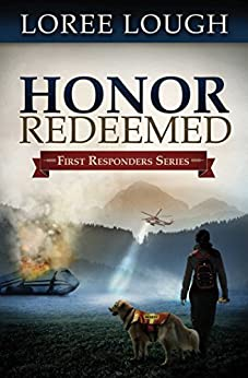 Honor Redeemed (First Responders Book 2) by [Loree Lough]