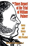 The Times Report of the Trial of William Palmer: 2 (The Rugeley Poisoner)