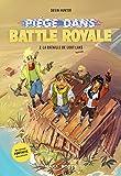 Piégé dans Battle Royale T02 La baitaille de Loot Lake (2)