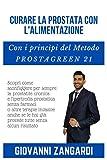 Curare la prostata con l'alimentazione con i principi del Metodo ProstaGreen 21