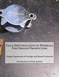 Field Identification of Minerals for Oregon Prospectors