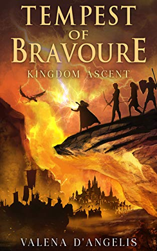 Tempest of Bravoure: Kingdom Ascent by [Valena D'Angelis]