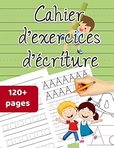 Cahier d'exercices d'écriture: Alphabet Handwriting Practice, Letter Tracing Workbook with Sight words for Kindergarten & Preschool ages 3-5 (Coloring Activities included)