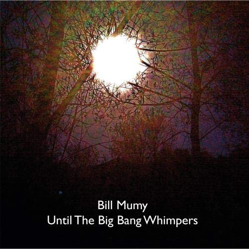 Until The Big Bang Whimpers