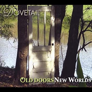 Old Doors / New Worlds