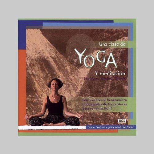 Una Clase de Yoga Y Meditacion