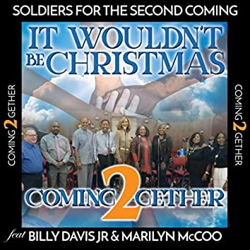 It Wouldn't Be Christmas (feat. Soldiers for the Second Coming)