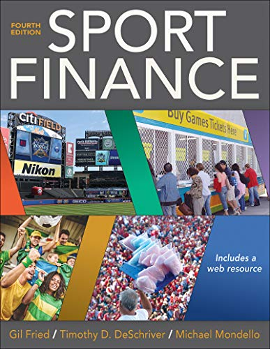 Compare Textbook Prices for Sport Finance Fourth Edition ISBN 9781492559733 by Fried, Gil,DeSchriver, Timothy D.,Mondello, Michael