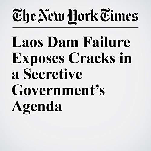 Laos Dam Failure Exposes Cracks in a Secretive Government's Agenda copertina