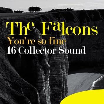 You're so Fine (16 Collector Sound)