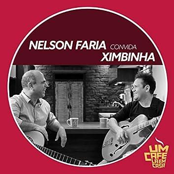 Nelson Faria Convida Ximbinha. Um Café Lá Em Casa