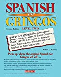 Spanish for Gringos Level Two (Barron's Foreign Language Guides)