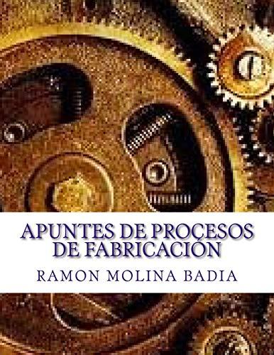 Apuntes de Procesos de Fabricación: Facultad de Ingenieria