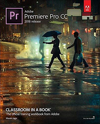 Adobe Premiere Pro CC Classroom in a Book 2018