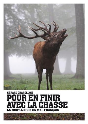 Pour en finir avec la chasse : La mort-loisir, un mal français