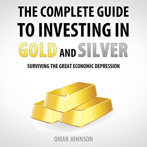 The Complete Guide to Investing in Gold and Silver     Surviving the Great Economic Depression              By:                                                                                                                                 Omar Johnson                               Narrated by:                                                                                                                                 Omar Johnson                      Length: 2 hrs and 38 mins     20 ratings     Overall 3.3