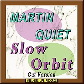Slow Orbit (Cut Version)