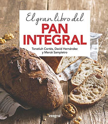 El gran libro del pan integral (ALIMENTACIÓN)