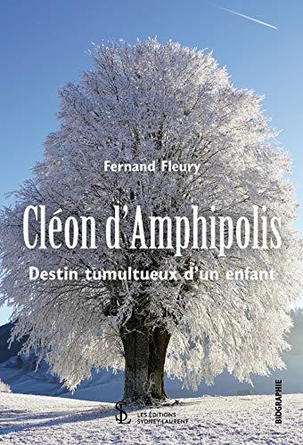 Cléon d'Amphipolis: Destin tumultueux d'un enfant (French Edition)