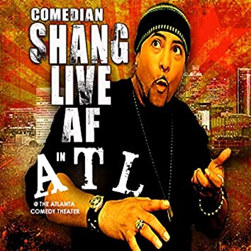 Comedian Shang Live A.F. In Atl @ the Atlanta Comedy Theater