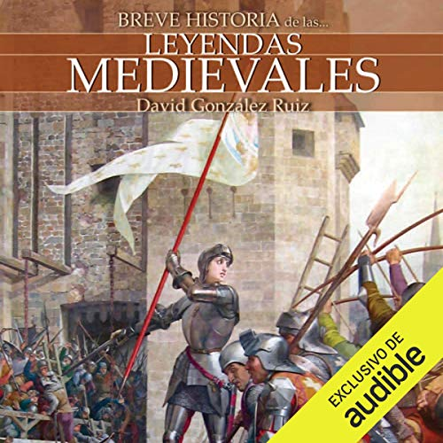 Breve historia de las leyendas medievales                   By:                                                                                                                                 David González Ruiz                               Narrated by:                                                                                                                                 Juan Magraner                      Length: 7 hrs and 9 mins     2 ratings     Overall 4.0