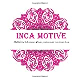 Inca Motive Adult Coloring Book 200 pages - You are amazing, you are brave, you are strong. (Mandala)