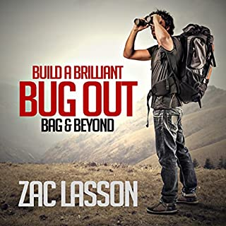 Build a Brilliant Bug-out Bag and Beyond!     Essential Prepper's Kit to Keep Your Family Alive After a Disaster              By:                                                                                                                                 Zac Lasson                               Narrated by:                                                                                                                                 Jason P. Hilton                      Length: 35 mins     65 ratings     Overall 4.4