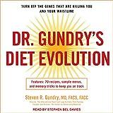 Dr. Gundry's Diet Evolution: Turn Off the...