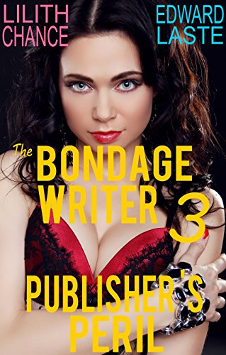 The Bondage Writer 3: Publisher's Peril (The Bondage Writer Trilogy) (English Edition)