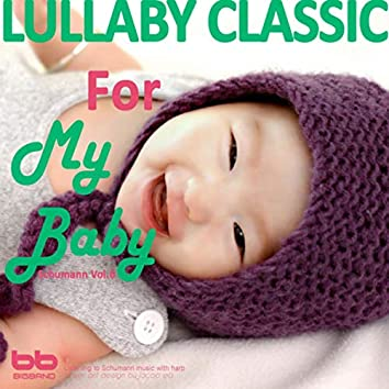 Lullaby Classic for My Baby Schumann Vol, 6 (Harp,Pregnant Woman,Baby Sleep Music,Pregnancy Music)
