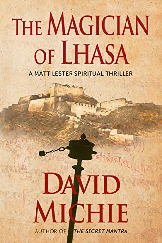 The Magician of Lhasa (A Matt Lester Spiritual Thriller Book 1) (English Edition)