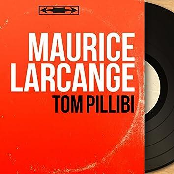 Tom Pillibi (Mono Version)