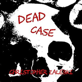 Dead Case                   By:                                                                                                                                 Christopher Zaleski                               Narrated by:                                                                                                                                 John Dunleavy                      Length: 12 hrs and 19 mins     4 ratings     Overall 4.8