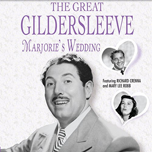 The Great Gildersleeve: Marjorie's Wedding audiobook cover art