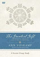 The Greatest Gift: Unwrapping the Full Love Story of Christmas, 4 Session Group Study